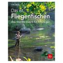 Das ist Fliegenfischen Fachbuch